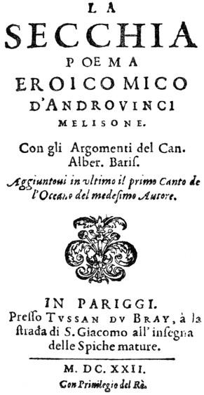Rara prima tiratura della prima redazione La Secchia rapita, il maggior poema eroicomico italiano di Alessandro Tassoni, stampato nel 1622 in Francia a causa della censura ecclesiastica (Govi Alberto Libreria)