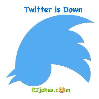 Twitter is Down - Funny Jokes and Meme