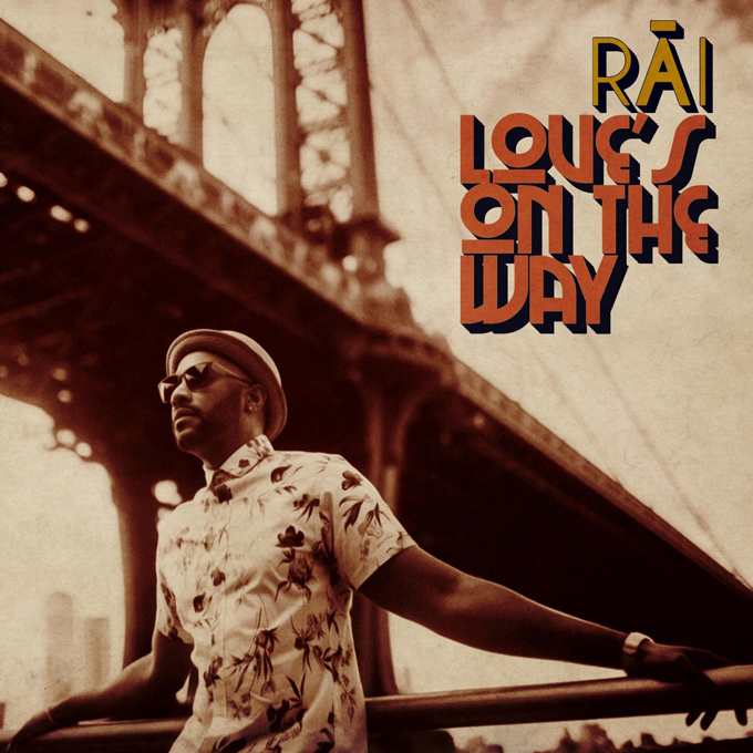 RĀI – LOVE'S ON THE WAY