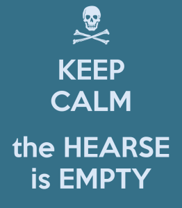 keep-calm-the-hearse-is-empty
