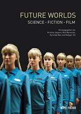 Kristina Jaspers, Nils Warnecke, Gerlinde Waz, Rüdiger Zill (Hrsg.): Future Worlds