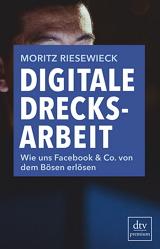Moritz Riesewieck: Digitale Drecksarbeit