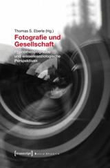Thomas S. Eberle: Fotografie und Gesellschaft