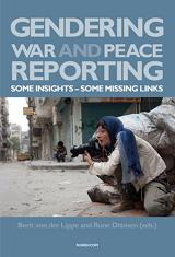 Berit von der Lippe, Rune Ottosen (Hrsg.): Gendering War and Peace Reporting