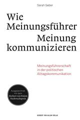 Sarah Geber: Wie Meinungsführer Meinung kommunizieren
