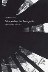 Katja Müller-Helle: Zeitspeicher der Fotografie