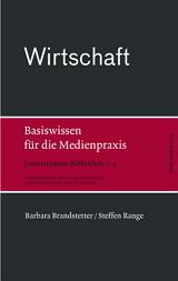 Barbara Brandstetter, Steffen Range: Wirtschaft. Basiswissen für die Medienpraxis