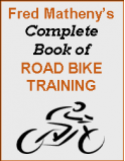 Fred Matheny's Complete Book of Road Bike Training
