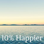 "Who Wants To Be ""10% Happier""?"
