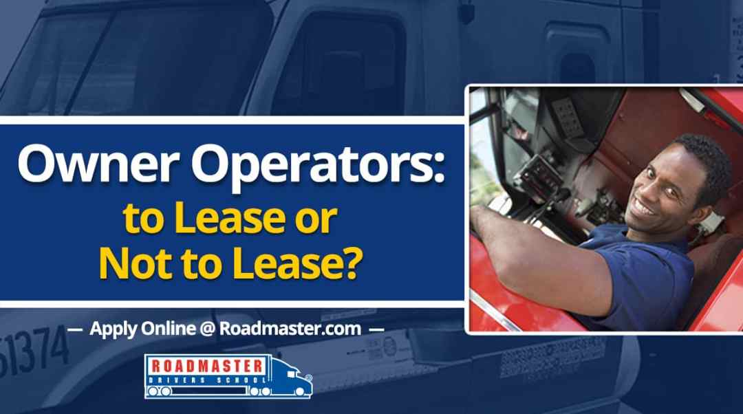 Owner Operators: To Lease or Not To Lease