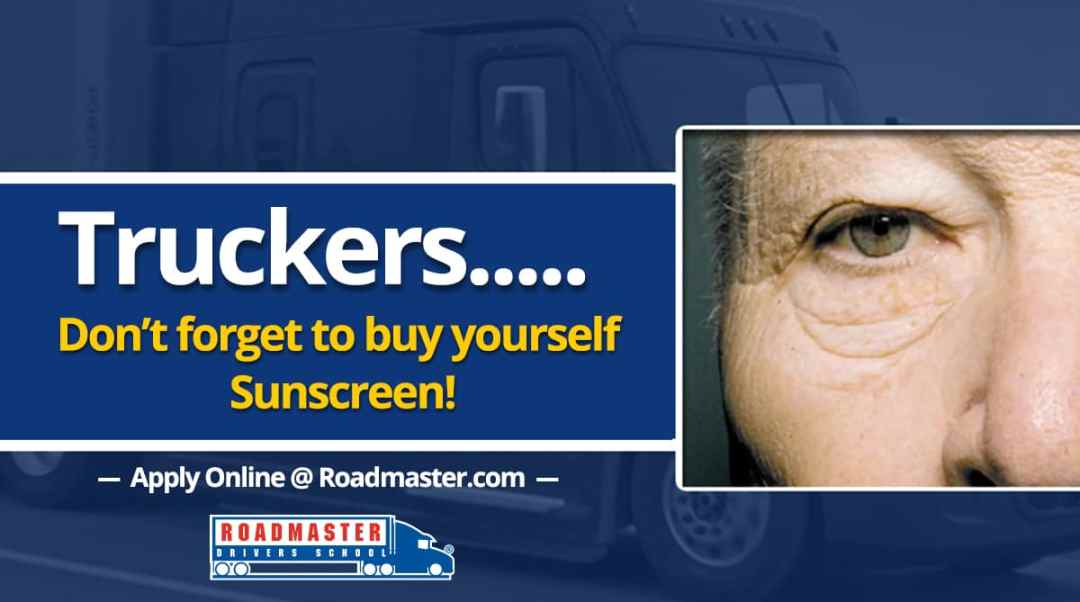 Truckers, Don't Forget the Sunscreen!