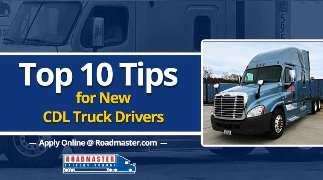 10 Tips For New Truck Drivers Roadmaster Drivers School
