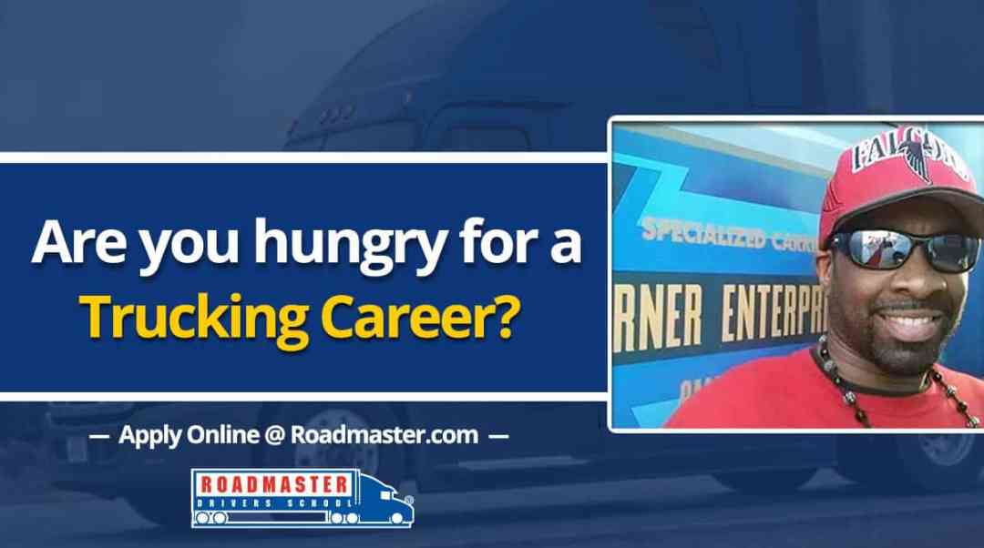 Are You Hungry For A Trucking Career?