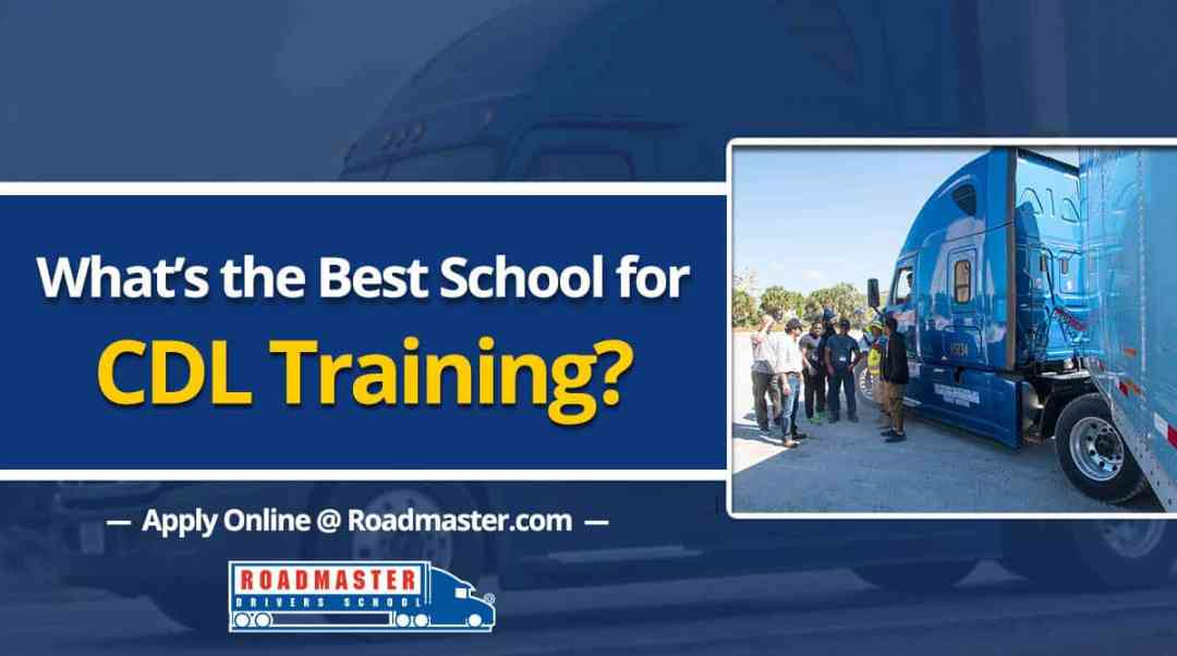 What's the best school for CDL Training?