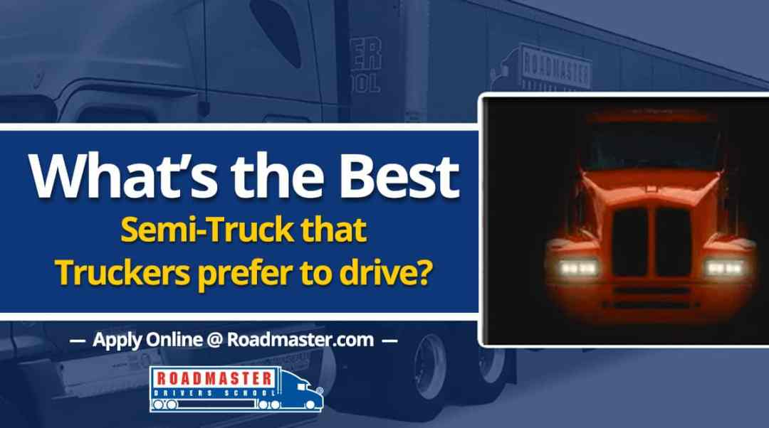 What's The Best Semi-Truck To Drive?