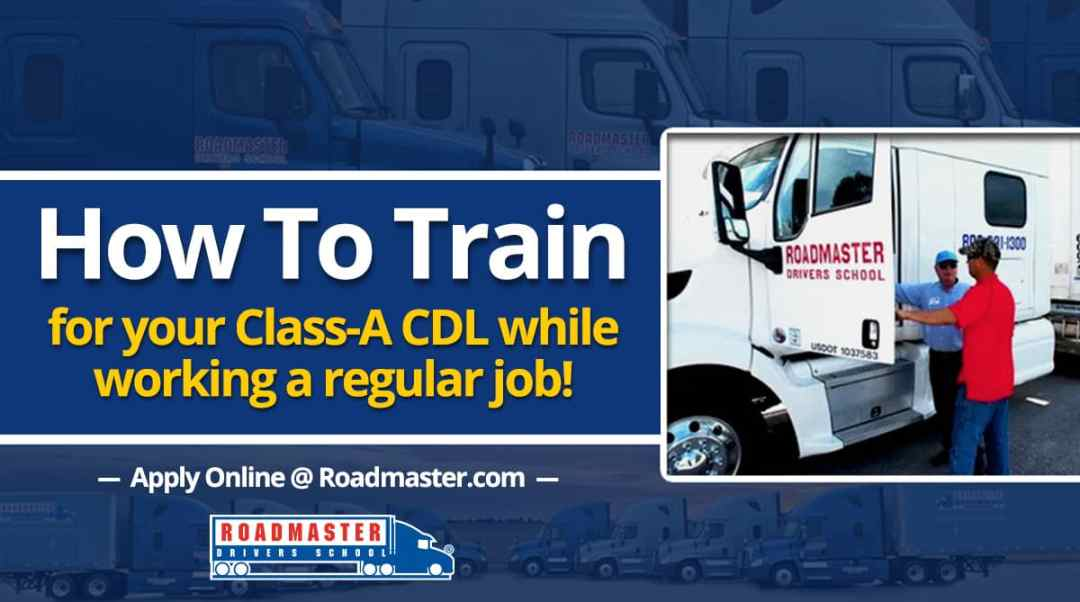 How To Train For Your Class A Cdl While Working A Regular Job