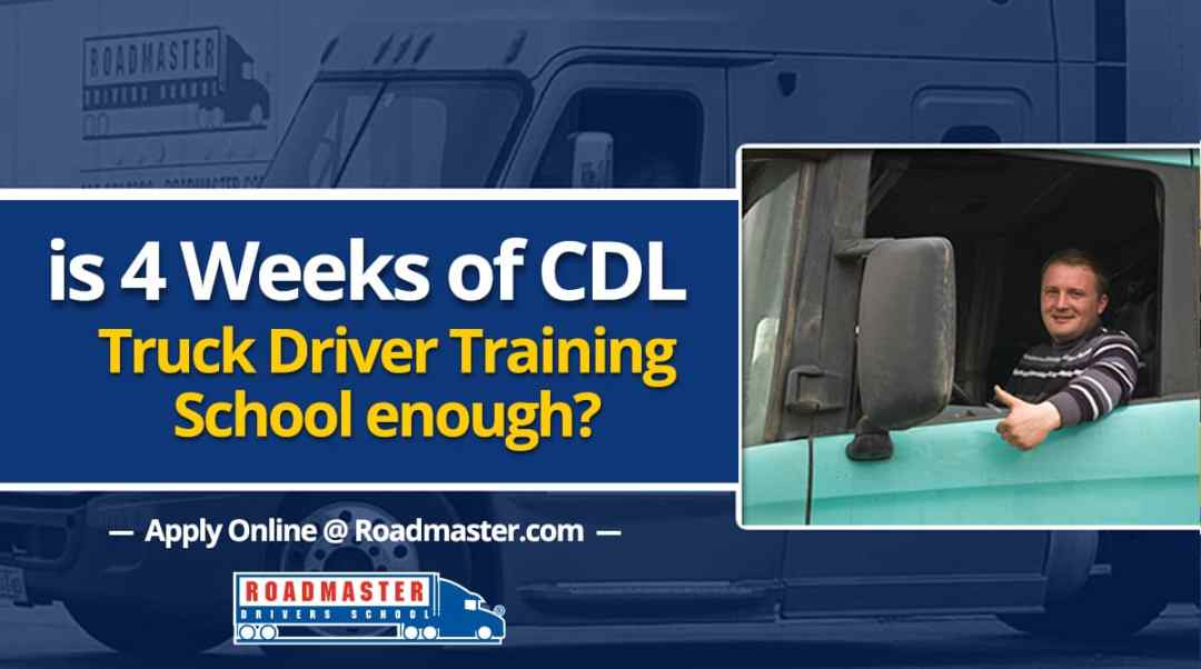 Is 3 4 Weeks Of Truck Driver Training School Enough Roadmaster