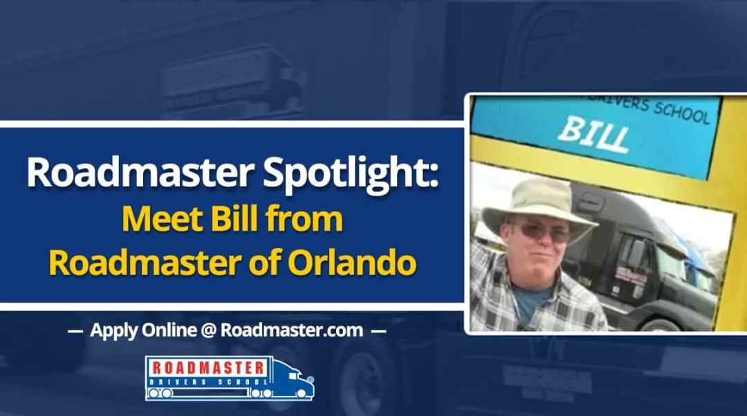 Truck Driving Student Spotlight: Meet Bill from Orlando, FL!