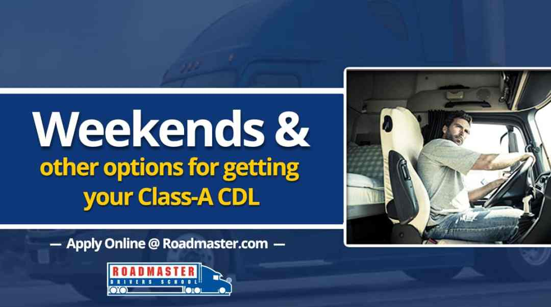 Weekends and Other Options for Getting Your CDL