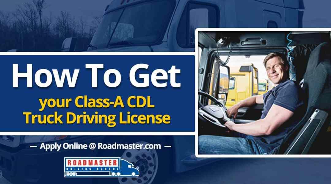 how to get your class a cdl license | roadmaster drivers school