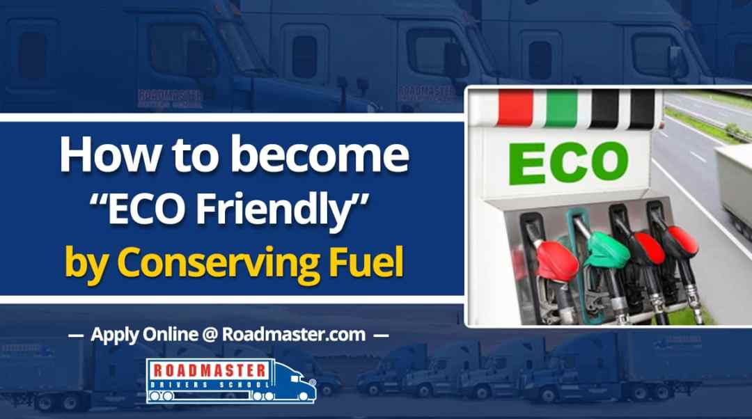 How To Be A More Eco-Friendly Truck Driver By Conserving Fuel