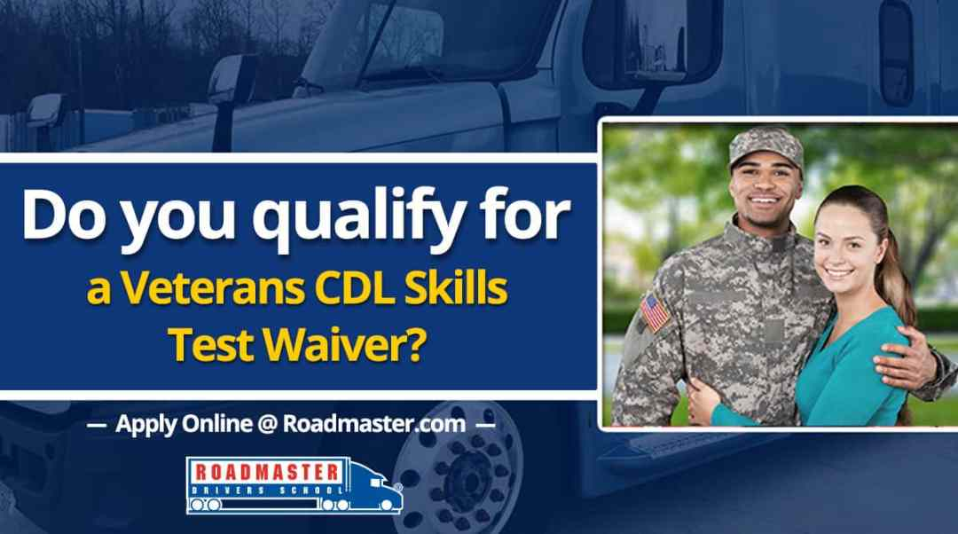 Do You Qualify For A Veteran CDL Skills Test Waiver?