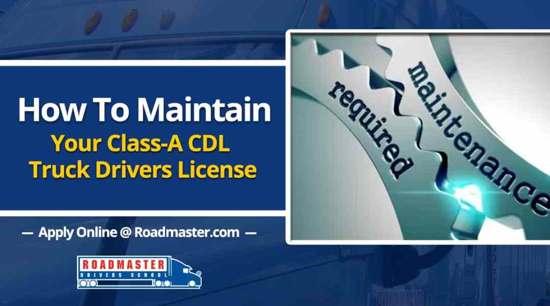 How To Maintain Your Class A CDL License