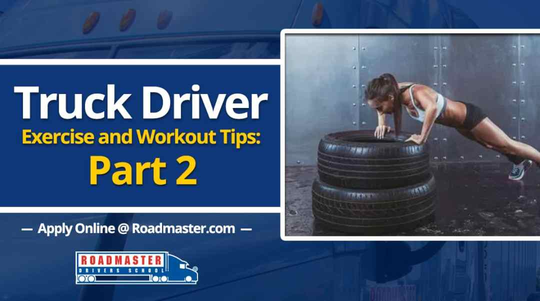 Truck Driver Exercises and Workout Tips: Part 2