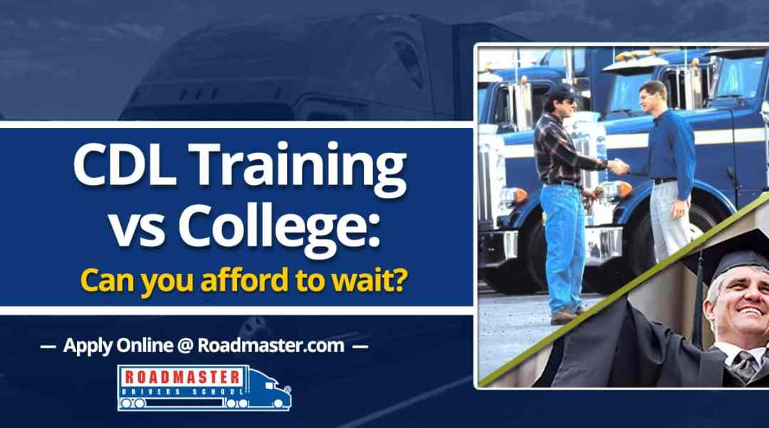 CDL Training vs College: Can You Afford to Wait?