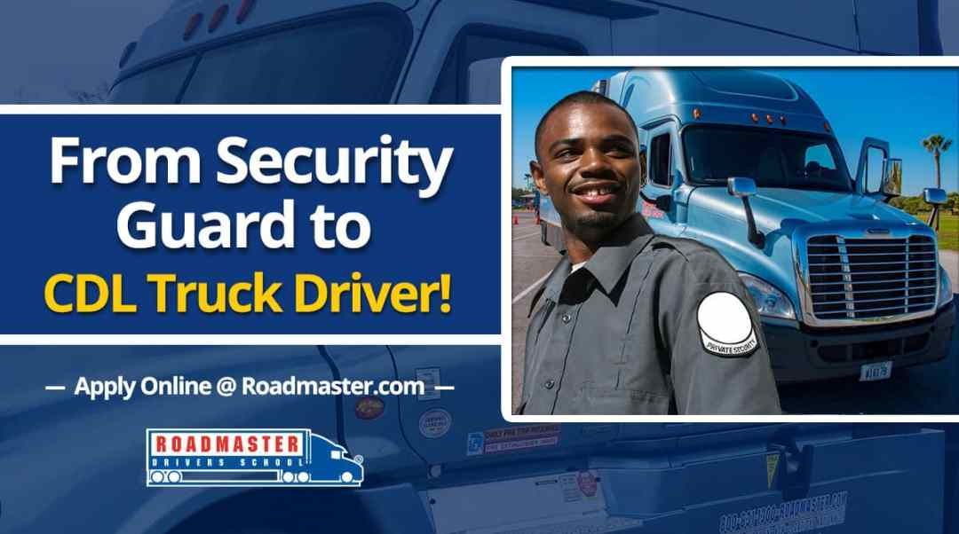 From Security Guard to Truck Driver