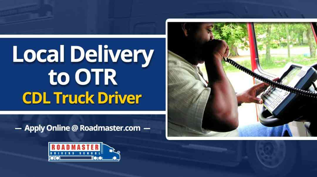Local Delivery To Otr Truck Driving Roadmaster Drivers School