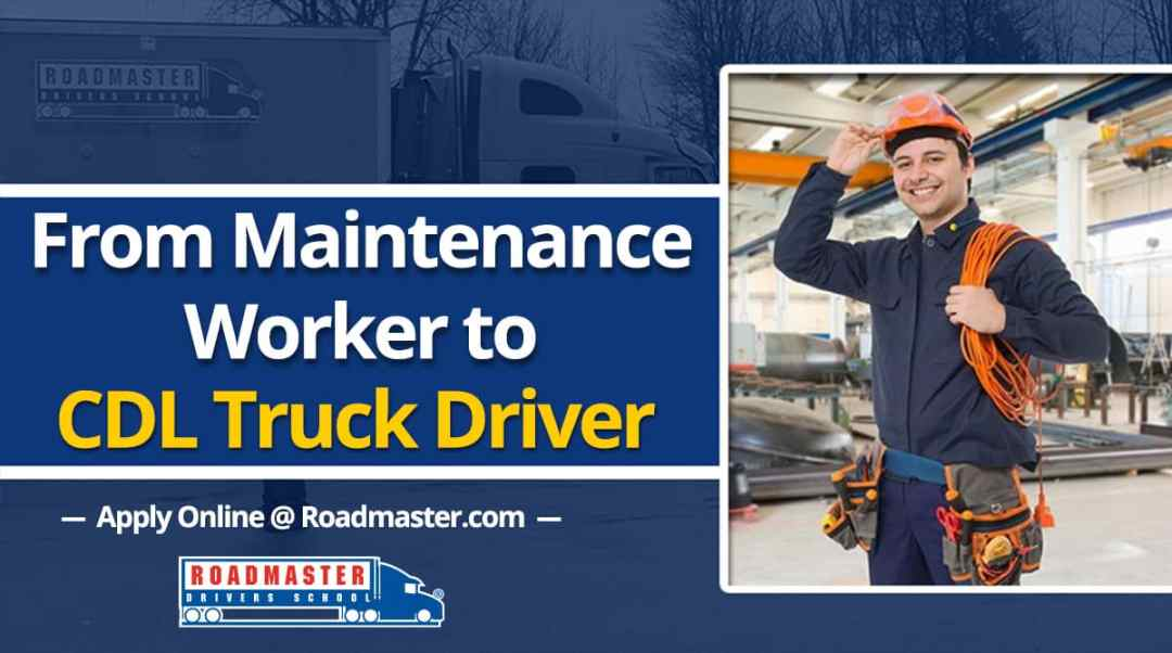 Why You Should Trade Cleaning and Maintenance Jobs for Trucking