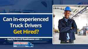 Can Inexperienced Drivers Get Hired?