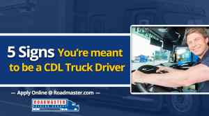 5 Signs You're Meant to be a Truck Driver