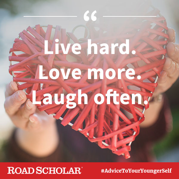 Live hard, love more, laugh often.