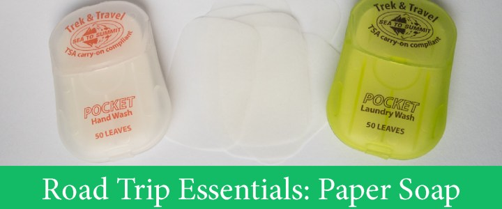 Road trip essential: Wash you hands with Paper Soap!!