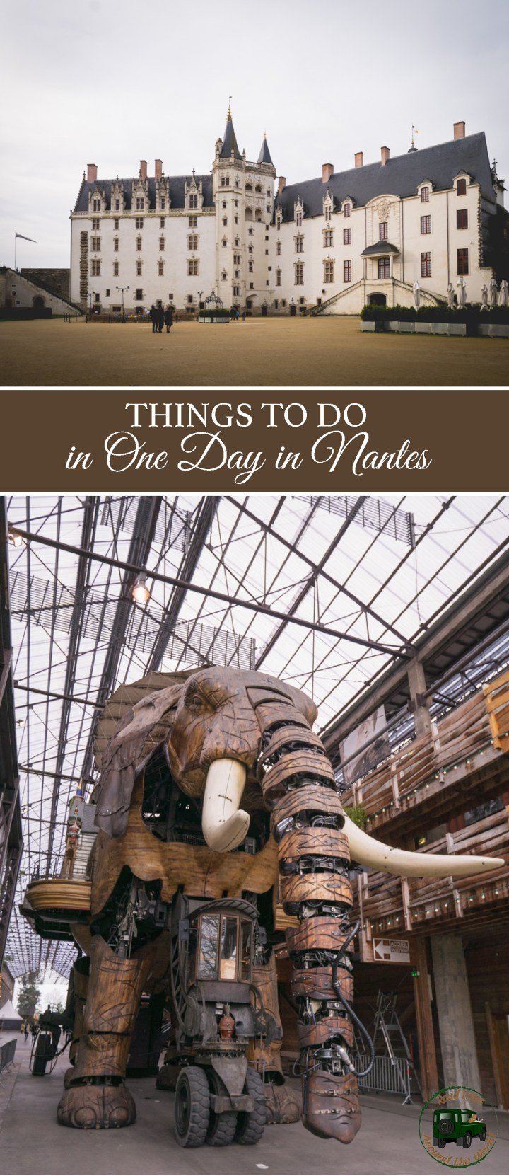 Things to do in One Day in Nantes - Visit roadtripsaroundtheworld.com for some great ideas