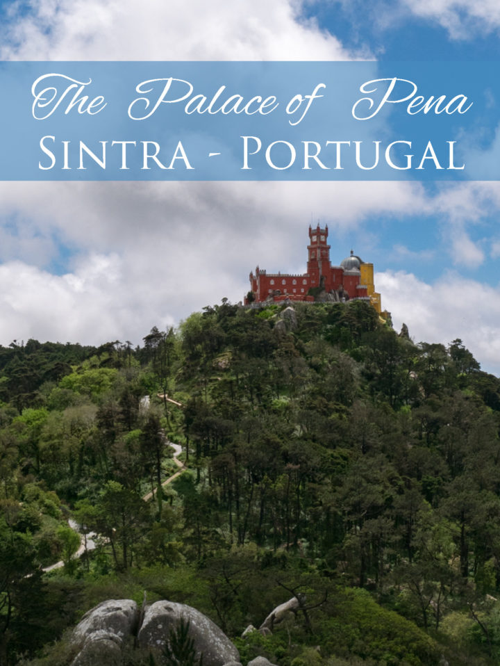 The Palace of Pena - Sintra, Portugal - Learn more on roadtripsaroundtheworld.com
