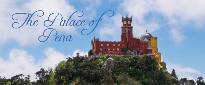 Visit of the Pena Palace – Sintra Portugal