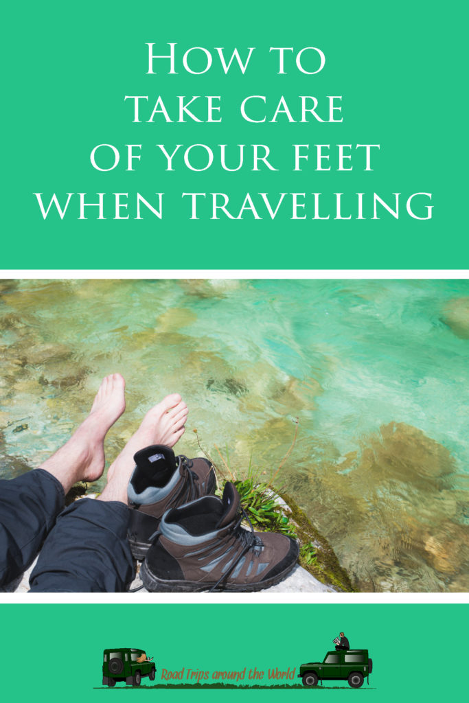How to take care of your feet when travelling - Learn more on roadtripsaroundstheworld.com