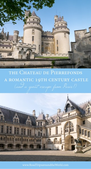 The Chateau de Pierrefonds, France - a romantic 19th century castle - www.RoadTripsaroundtheWorld.com