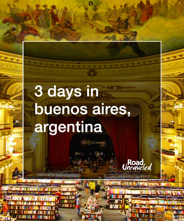3 Days in Buenos Aires Food and Fun in Argentinas Capital
