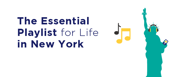 The Essential Playlist for Life in New York