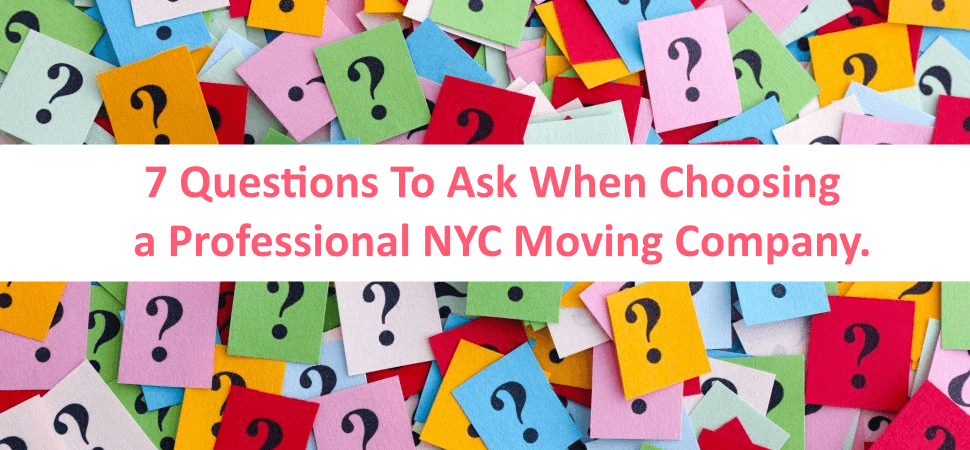 7 Questions To Ask When Choosing a Professional NYC Moving Company