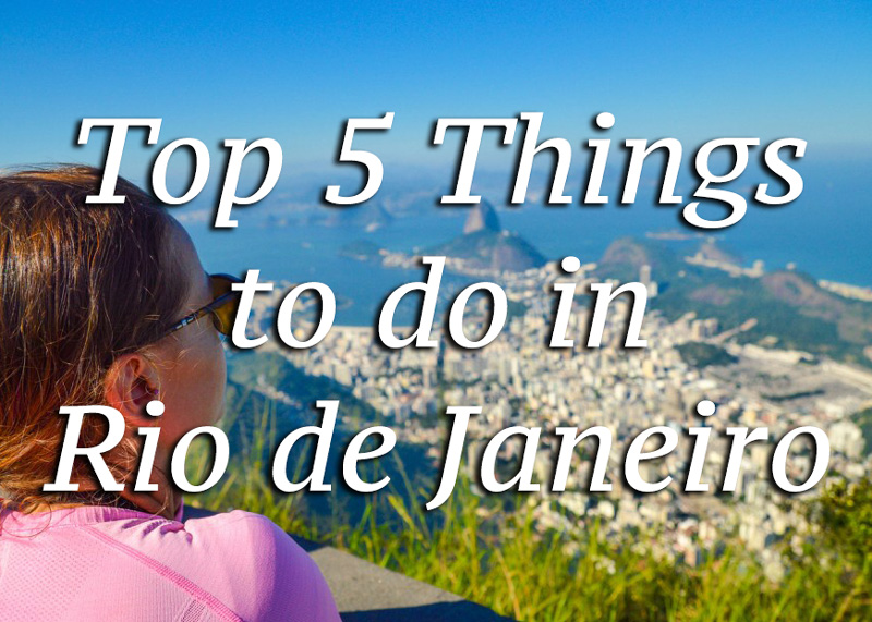 The Top 5 Things To Do In Rio De Janeiro Brazil Roamaroo