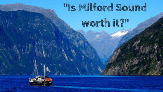 Is Milford Sound Worth It A Detailed Answer Tips You
