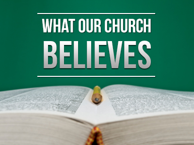 What-Our-Church-Believes