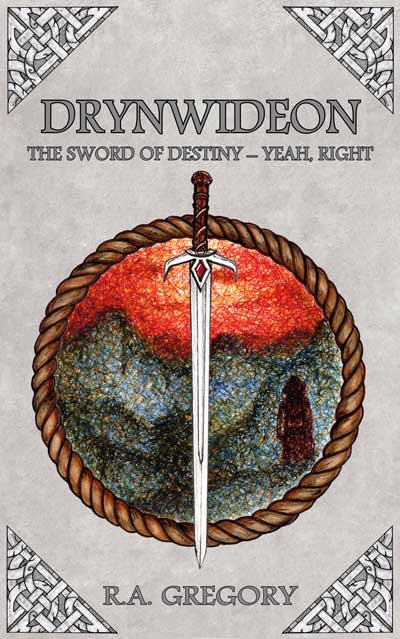 Drynwideon The sword of destiny – Yeah, Right. A book by R.A. Gregory Author