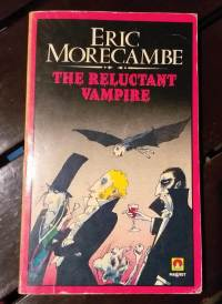 The Reluctant Vampire by Eric Morecambe. Humorous fiction for kids. Rob Gregory Author.