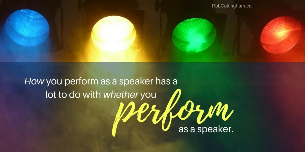 Don't just read your speech. Perform it.